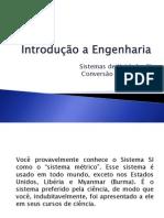 Introdução a Engenharia -Sistema SI