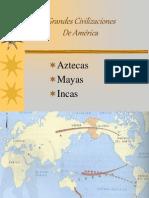 Aztecas, Mayas Incas.