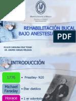 REHABLITIACI�N BUCAL BAJO ANTESIA GENERAL.pptx