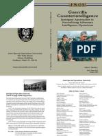 Guerrilla Counterintelligence Insurgent Approaches to Neutralizing Adversary Intelligence Operations, Turbiville Jr., JSOU  (2009), uploaded by Richard J. Campbell