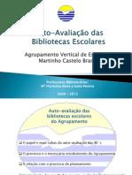 O Modelo de Auto-Avaliacao Das Bibliotecas Escolares Filo e Vete[1]