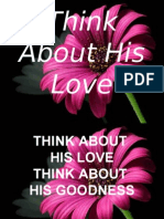 Think About His Love