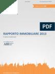 """""""Rapporto Mercato Immobiliare Residenziale 2013"""" a cura di Agenzia delle Entrate - OMI - ABI"""