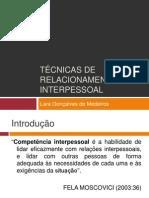 TÉCNICAS DE RELACIONAMENTO INTERPESSOAL