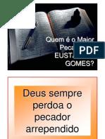 QUEM É O MAIOR PECADOR