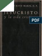 Royo Marin, Antonio - Jesucristo y La Vida Cristiana