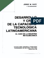 Desarrollo y Crisis de la Capacidad Tecnológica Latinoamericana. El caso de la industria metalmecanica, KATZ JORGE.pdf