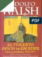 Walsh, Rodolfo - El Violento Oficio de Escribir