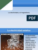 LA ELECTRIICIDAD Y EL MAGNETISMO Adrián González
