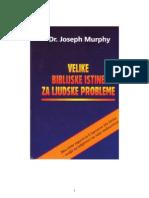 Joseph Murphy - Velike Biblijske Istine Za Ljudske Probleme