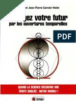 Garnier-Malet Lucile - Garnier-Malet Jean-Pierre - Changez Votre Futur Par Les Ouvertures Temporelles