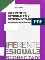 Garcia Canclini Nestor - Diferentes, Desiguales y Desconectados