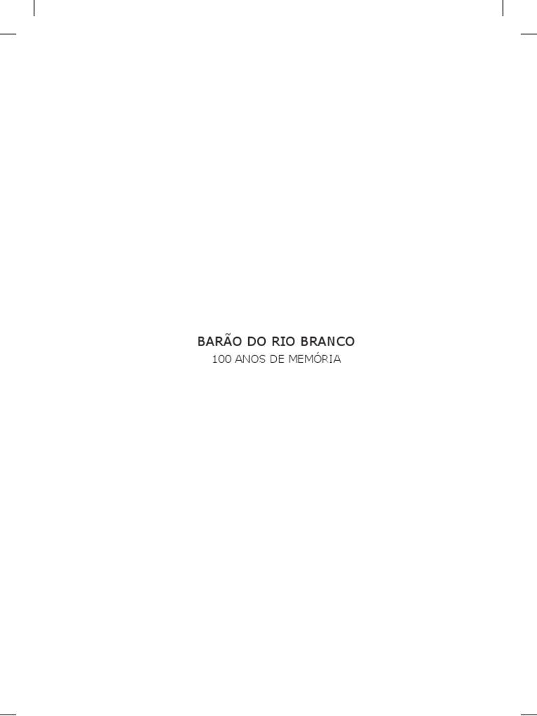 e191084cf8066 Barao do Rio Branco - 100 anos de memória