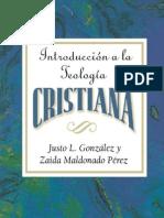 Justo González - Zaida Maldonado P. - Introducción A La Teología Cristiana