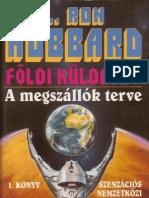 L. Ron Hubbard - Földi küldetés I. - A megszállók terve