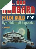 L. Ron Hubbard - Földi küldetés IV. - Egy földöntúli kapcsolat