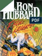 L. Ron Hubbard - Földi küldetés VIII. - Katasztrófa