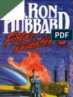 L. Ron Hubbard - Földi küldetés IX. - Győzedelmes gazság