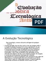 Evolução Tecnológica e Robótica Power Point