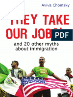 34651084 They Take Our Jobs and 20 Other Myths About Immigration by Aviva Chomsky