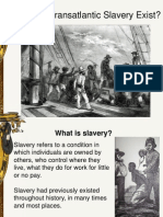 why did slavery exist