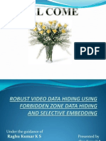 NeROBUST VIDEO DATA HIDING USING FORBIDDEN ZONE DATA HIDINGAND SELECTIVE EMBEDDING