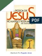 A Pessoa de Jesus No Antigo Testamento - Jair José Rodrigues -