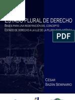Estado Plural de Derecho. Bases para una redifinicion del concepto estadi de Derecho a la luz de la pluralidad jurídica