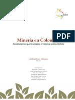 CGR. Minería en Colombia. Fundamentos para Superar el Modelo Extractivista. 2013.