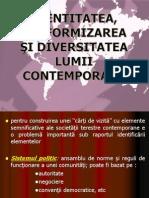 Identitatea,uniformizarea si diversitatea lumii contemporane. Clasa a XI-a ,geografie,semestrul I.