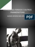 Curadores Feridos e Outros Frankensteins1a