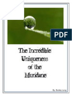 The Incredible Uniqueness of the Mundane