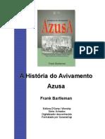 Frank Bartleman - A História do Avivamento Azusa