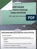 ENFOQUES METODOLÓGICOS CUALITATIVOS