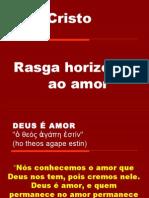 Tema _ Com Cristo Rasga Horizontes Ao Amor