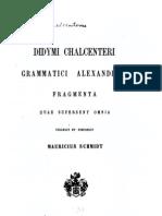 Didymus, Fragmenta quae supersunt omnia. Ed. Schmidt, 1854