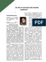 Para onde vão os recursos das escolas publicas - Por  Darleide Martins  Canarana-Ba