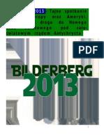 Bilderberg 2013- Tajne spotkanie szych z Europy oraz Ameryki. Globalizm i droga do Nowego Ładu Światowego pod cało-swiatowym rządem Antychrysta