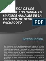 ESTADÍSTICA DE LOS DATOS DE LOS CAUDALES MAXIMOS