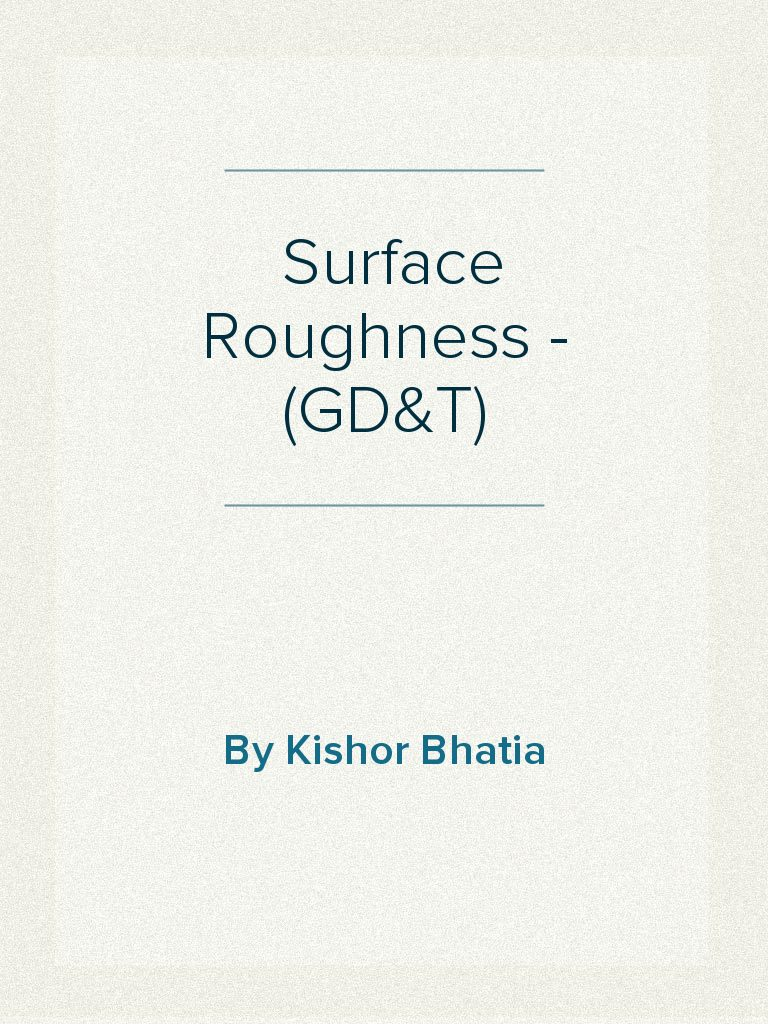 Surface Roughness Geometrical Dimensioning Tolerancing Gdt