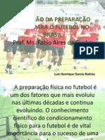 Evoluçao da preparaçao fisica para o futebol