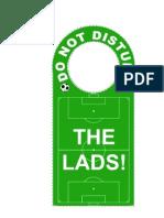 Do Not Disturb the Lads