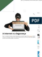 A Internet e a Segurança _