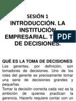 1 y 2 Introducción La institución empresarial Teoría de decisiones