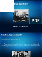 Appeasement Merrick S & Audra T What is Appeasement? the Definition of Appeasement is
