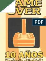 Game Over 10 Anos Haciendo El Imbecil