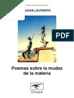 Poemas Sobre La Mudez de La Materia / Lucas