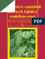 Kertészeti és szántóföldi növények fejlődési rendellenességei