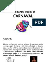 A Verdade Sobre o Carnaval