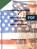 Francisco Arriaga - Ajustes de cuentas y setenta y siete razones para no morir. Poemario.